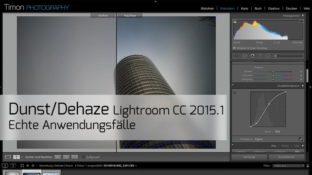 Lightroom – Dunst/Dehaze in echten Anwendungsfällen